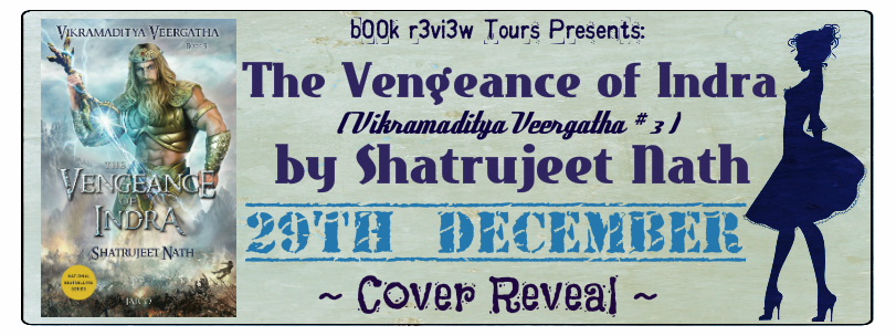 Cover Reveal- The Vengeance of Indra  (Vikramaditya Veergatha-Book 3)