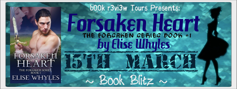 Spotlight- Forsaken Heart(Book1) by Elise Whyles