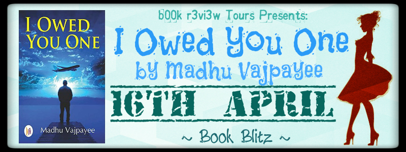 SpotLight- I Owed You One by Madhu Vajpayee