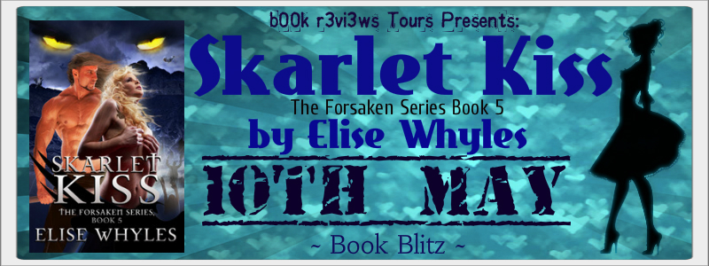 SpotLight- Skarlet Kiss(The Forsaken Series,Book5) by Elise Whyles