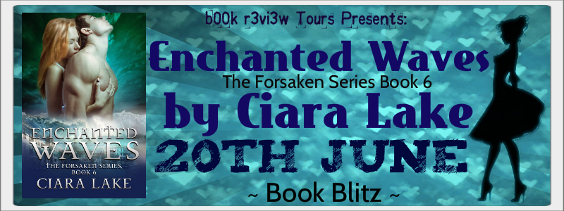 SpotLight-Enchanted Waves( Book 6 , Forsaken Series) by Ciara Lake