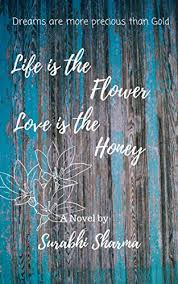 Book Review-Life Is The Flower, Love Is The Honey