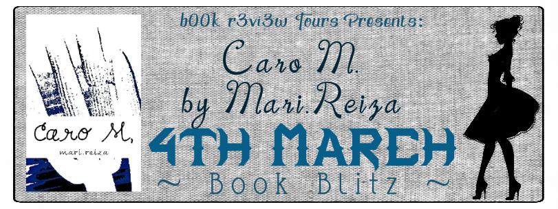 Book Blitz:Caro M byMari.Reiza