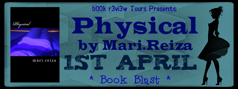 Book Blitz- Physical by Mari.Reiza (Women's Psychological Fiction)