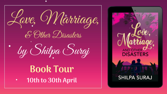 Book Tour-Love,Marriage,and Other Disasters by Shilpa Suraj